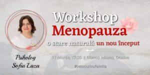 "Workshop ""Menopauza – o stare naturala, un nou inceput"", Oradea, 11 martie 2020"